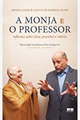 A monja e o professor: Reflexões sobre ética, preceitos e valores eBook Kindle