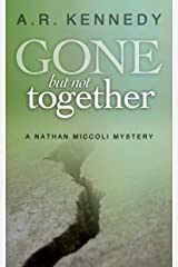 Gone But Not Together: A Nathan Miccoli Mystery (The Nathan Miccoli Mystery Series Book 4) Kindle Edition