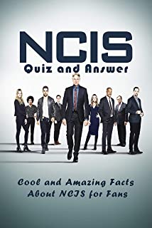 NCIS Quiz and Answer: Cool and Amazing Facts About NCIS for Fans: Trivia About NCIS (English Edition)