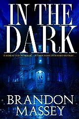 In the Dark - A Supernatural Suspense Thriller Kindle Edition