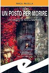Un posto per morire: Un'indagine di Teresa Maritano Formato Kindle