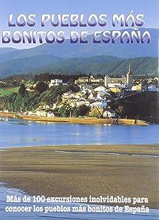Los pueblos más bonitos de España: Amazon.es: Ingelmo, Angel, García, Jesús, Ledrado, Paloma, Monreal, Manuel: Libros