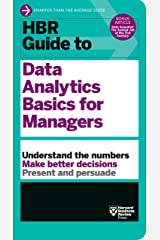 HBR Guide to Data Analytics Basics for Managers (HBR Guide Series) Kindle Edition