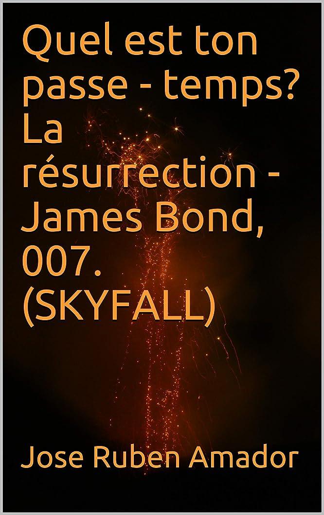 流行しているもっともらしいモンゴメリーQuel est ton passe - temps?  La résurrection  - James Bond, 007. (SKYFALL) (French Edition)