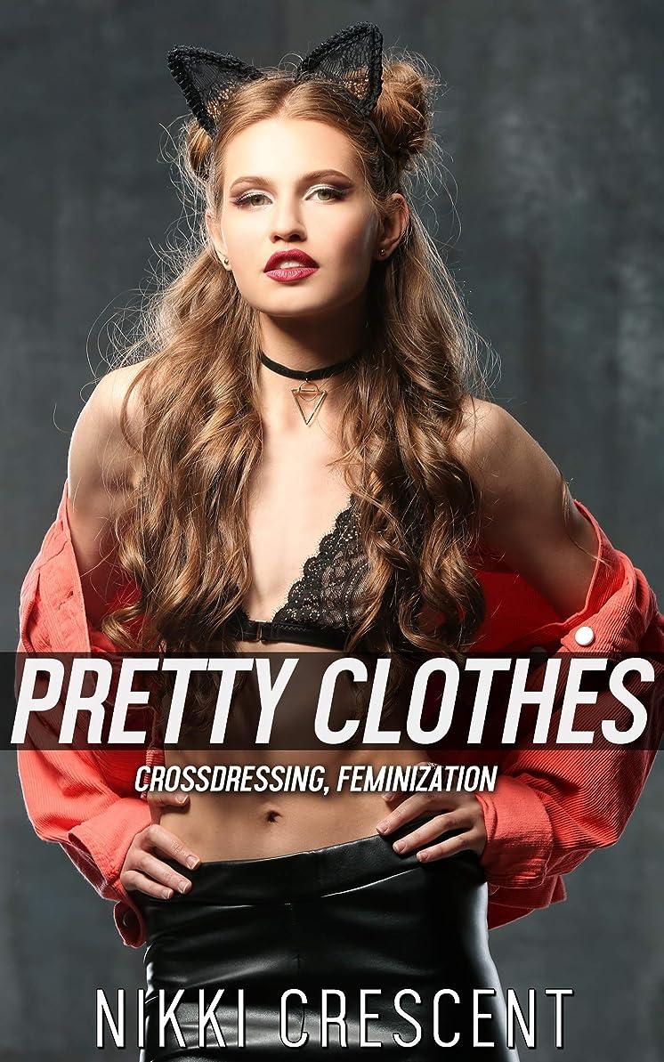 想像力豊かな虚栄心誰がPRETTY CLOTHES: Crossdressing, Feminization (English Edition)