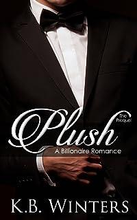 Plush The Prequel: A Billionaire Romance