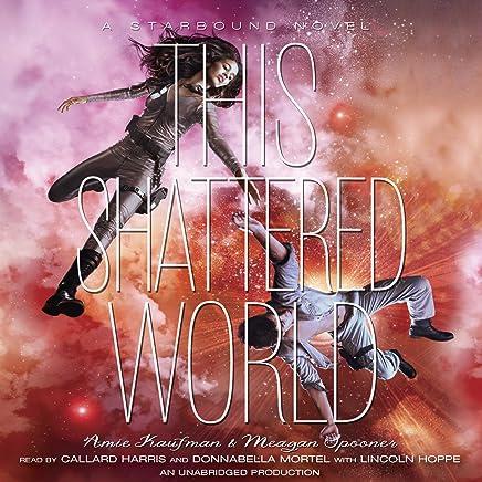 This Shattered World: A Starbound Novel