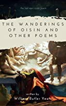 The Wanderings of Oisin and Other Poems