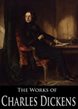 The Complete Works of Charles Dickens: Great Expectations, The Pickwick Papers, Oliver Twist, Bleak House, A Tale of Two Cities, and More (54 Books With Active Table of Contents)