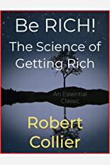 Be RICH! The Science of Getting Rich Kindle Edition