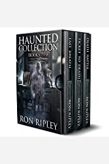 Haunted Collection Series: Books 7 - 9: Supernatural Horror with Scary Ghosts & Haunted Houses Kindle Edition