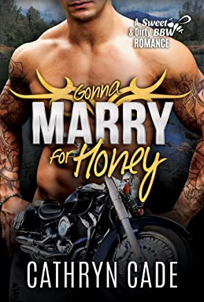 Gonna Marry for Honey (Sweet&Dirty BBW MC Romance Book 9)