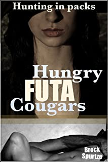 Hungry Futa Cougars: Hunting in Packs (Futa-on-male Menage)