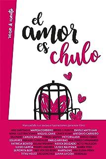 El amor es chulo (Verso&Cuento)