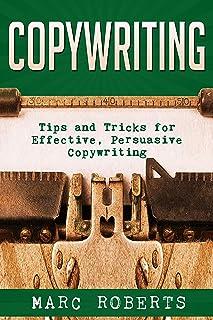 Copywriting: Tips and Tricks for Effective, Persuasive Copywriting