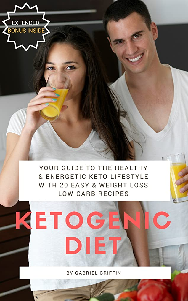 Ketogenic Diet: Your Guide to the Healthy & Energetic Keto Lifestyle with 20 Easy & Weight Loss Low-Carb Recipes (English Edition)