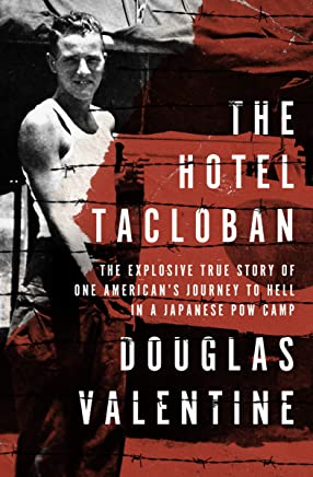 The Hotel Tacloban: The Explosive True Story of One American's Journey to Hell in a Japanese POW Camp (English Edition)