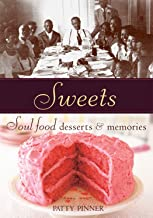Sweets: Soul Food Desserts and Memories [A Baking Book]