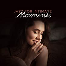 Jazz for Intimate Moments – Romantic Jazz Music, Sexy Relaxation, Making Love, Jazz Lounge, Deep Relaxation, Pure Jazz 2019
