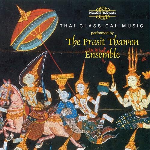Thai Classical Music by The Prasit Thawon Ensemble on Amazon