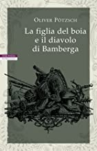 La figlia del boia e il diavolo di Bamberga (Italian Edition)