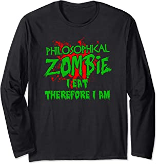 Zombie Halloween I Eat Therefore I Am Philosophy Zombie Long Sleeve T-Shirt