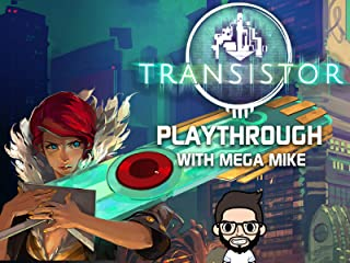 Transistor Playthrough With Mega Mike