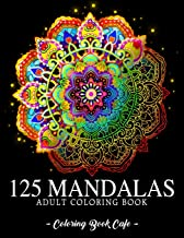 125 Mandalas: An Adult Coloring Book Featuring 125 of the World's Most Beautiful Mandalas for Stress Relief and Relaxation PDF