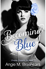 Becoming Blue (Chubby Chasers, Inc. Series Book 1) Kindle Edition