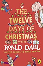 Roald Dahl's The Twelve Days of Christmas: Festive Things to make and do (English Edition)