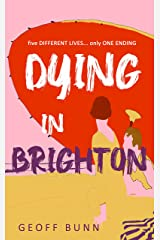 Dying in Brighton: 5 lives but only 1 ending (English Edition) Format Kindle