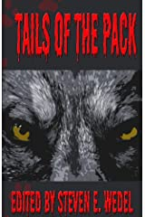 Tails of the Pack: A Werewolf Anthology Kindle Edition