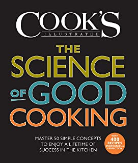 The Science of Good Cooking: Master 50 Simple Concepts to Enjoy a Lifetime of Success in the Kitchen (Cook's Illustrated C...