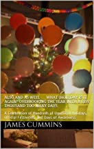 Also and As Well … What (Holi)day is it Again? Overbooking the Year with a Few Thousand Too Many Days: A Celebration of Hundreds of Unofficial Holidays, ... - Adventure Series Book 1) (English Edition)