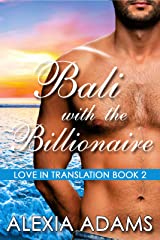 Bali with the Billionaire (Love in Translation) Kindle Edition