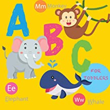 ABC for Toddlers: Animals Alphabet for Preschool Learning| Cute and Vivid Pictures for Easy Memory | Kids Learn to Read (Alphabet Learning for Toddlers Book 1) (English Edition)