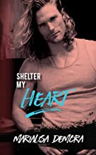 Shelter My Heart: Neither This Nor That 3