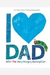 I Love Dad with The Very Hungry Caterpillar (The World of Eric Carle) Kindle Edition