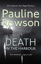 Death In The Harbour: An Inspector Alun Ryga Mystery (Inspector Alun Ryga Mysteries Book 2)