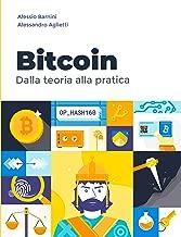 Bitcoin: Dalla teoria alla pratica (Italian Edition)
