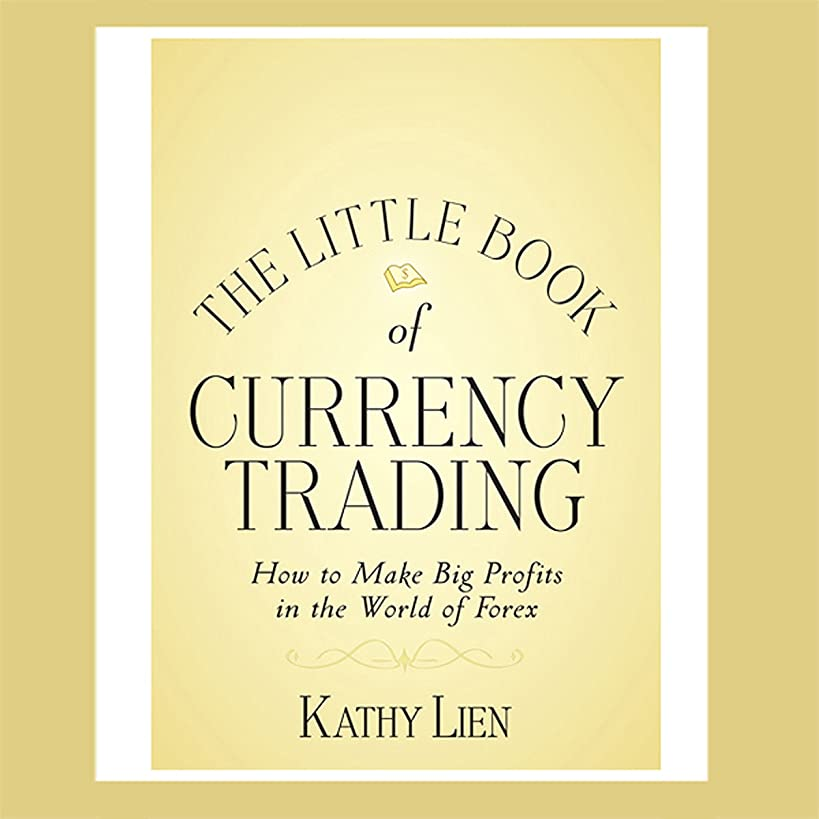 The Little Book of Currency Trading: How to Make Big Profits in the World of Forex