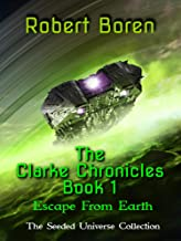 The Clarke Chronicles Book 1: Escape from Earth