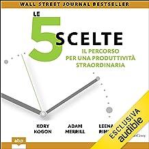 Le 5 scelte: Il percorso per una produttività straordinaria