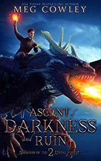 Ascent of Darkness and Ruin (Tales of Tir-na-Alathea: Darkness of the Living Forest Book 2)
