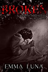 Broken: Sins of our Fathers Book One Kindle Edition