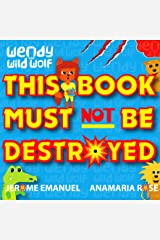 Wendy the Wild Wolf: This Book Must Not Be Destroyed! Kindle Edition