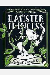 Hamster Princess: Giant Trouble Kindle Edition