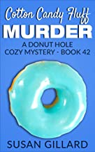 Cotton Candy Fluff Murder: A Donut Hole Cozy - Book 42 (Donut Hole Cozy Mystery)