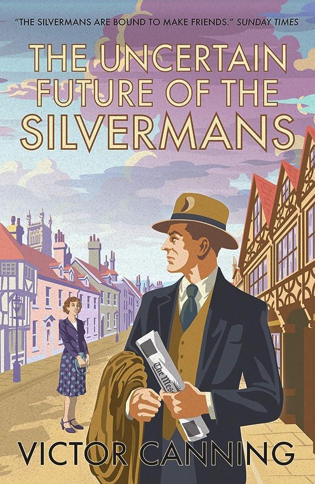 タック期待するパックThe Uncertain Future of the Silvermans (Classic Canning Book 6) (English Edition)