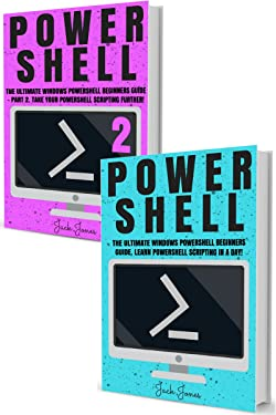 Powershell: The Complete Ultimate Windows Powershell Beginners Guide. Learn Powershell Scripting In A Day! (Powershell scripting guide, Windows Powershell ... Javascript, Command line, C++, SQL)